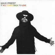 Maxi Priest - It All Comes Back To Love (S-Curve Records) CD